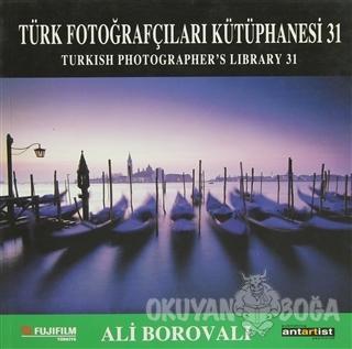 Türk Fotoğrafçıları Kütüphanesi 31 - Ali Borovalı - Antartist Yayıncıl