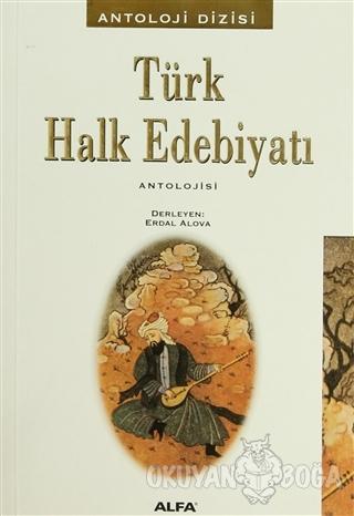 Türk Halk Edebiyatı Antolojisi - Derleme - Alfa Yayınları
