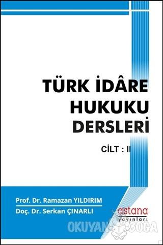 Türk İdare Hukuku Dersleri 2 - Ramazan Yıldırım - Astana Yayınları