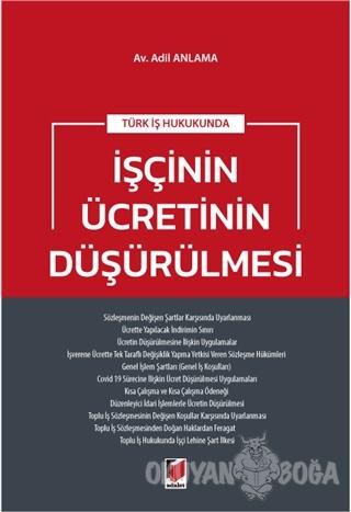 Türk İş Hukukunda İşçinin Ücretinin Düşürülmesi - Adil Anlama - Adalet