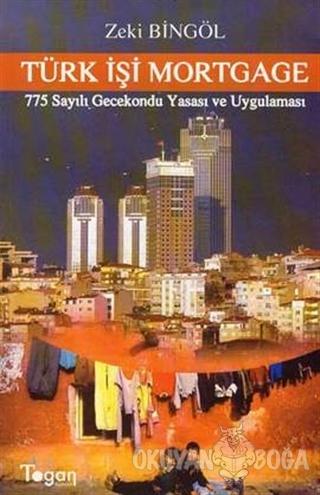 Türk İşi Mortgage 775 Sayılı Gecekondu Yasası ve Uygulaması - Zeki Bin