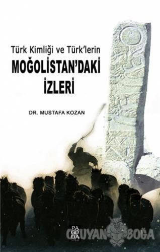 Türk Kimliği ve Türk'lerin Moğolistan'daki İzleri Mustafa Kozan