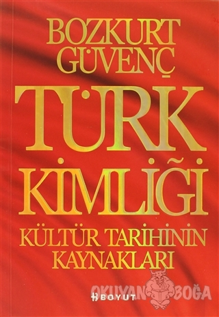 Türk Kimliği - Bozkurt Güvenç - Boyut Yayın Grubu