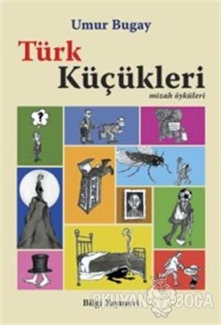 Türk Küçükleri - Umur Bugay - Bilgi Yayınevi