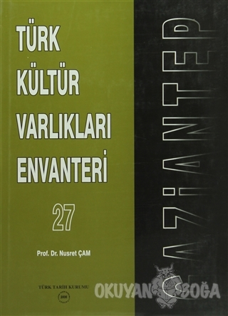 Türk Kültür Varlıkları Envanteri Gaziantep 27 (Ciltli)