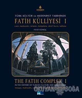 Türk Kültür ve Medeniyet Tarihinde Fatih Külliyesi Hazire 1. Cilt (Ciltli)