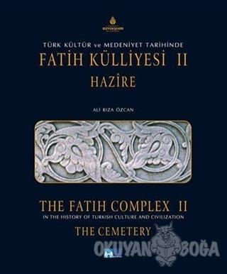 Türk Kültür ve Medeniyet Tarihinde Fatih Külliyesi Hazire 2. Cilt (Ciltli)