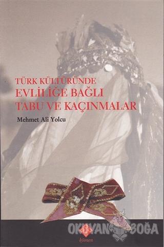 Türk Kültüründe Evliliğe Bağlı Tabu ve Kaçınmalar - Mehmet Ali Yolcu -