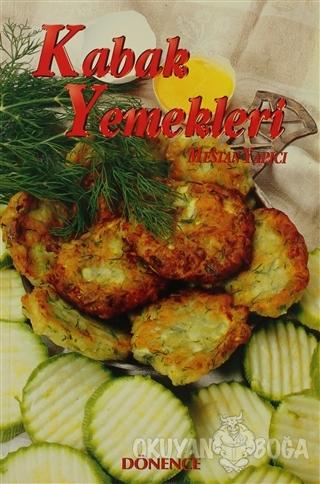 Türk Kültüründe Kabak ve Kabak Yemekleri - Mestan Yapıcı - Dönence Bas