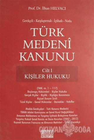 Türk Medeni Kanunu Cilt 1 - Kişiler Hukuku (Ciltli)