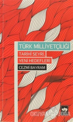 Türk Milliyetçiliği - Tarihi Seyri, Yeni Hedefleri