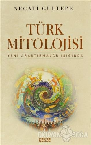 Türk Mitolojisi - Necati Gültepe - Resse Kitap
