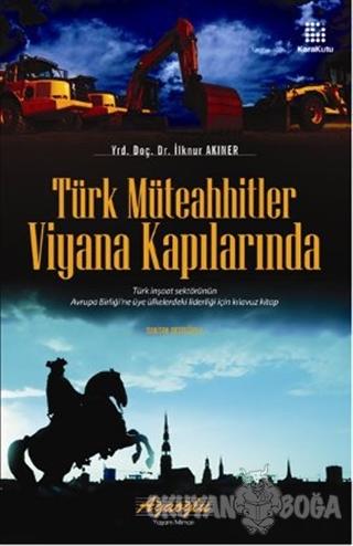 Türk Müteahhitler Viyana Kapılarında İlknur Akıner