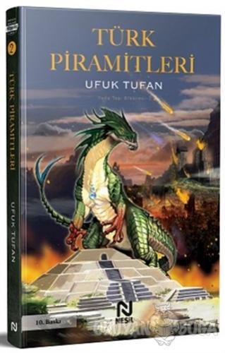 Türk Piramitleri - Ufuk Tufan - Nesil Yayınları