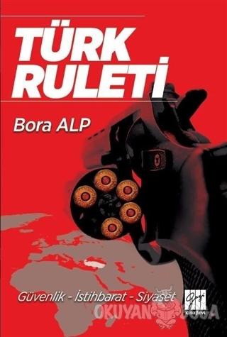 Türk Ruleti - Bora Alp - Gazi Kitabevi