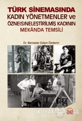 Türk Sinemasında Kadın Yönetmenler ve Özne(s)neleştirilmiş Kadının Mekanda Temsili