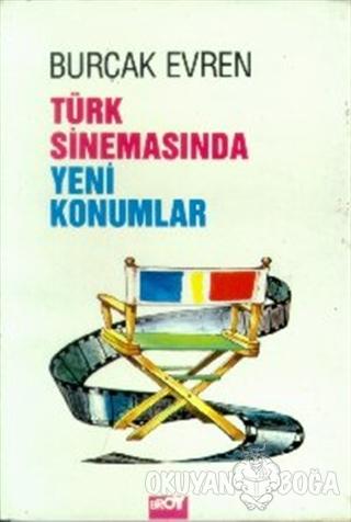 Türk Sinemasında Yeni Konumlar - Burçak Evren - Broy Yayınları