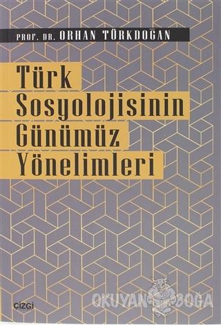 Türk Sosyolojisinin Günümüz Yönelimleri