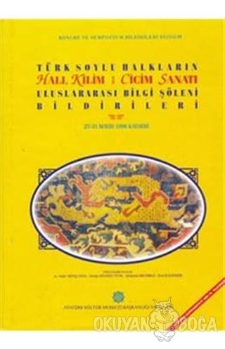 Türk Soylu Halkların Halı Kilim Cicim ve Keçe Sanatı Uluslararası Bilgi Şöleni Bildirileri