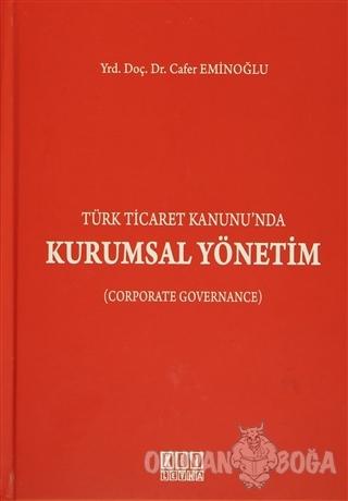 Türk Ticaret Kanunu'nda Kurumsal Yönetim (Ciltli) - Cafer Eminoğlu - O