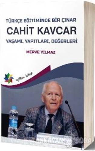 Türkçe Eğitiminde Bir Çınar: Cahit Kavcar