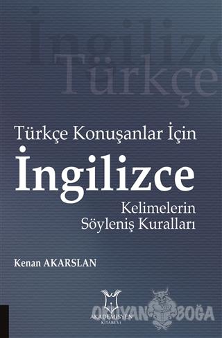 Türkçe Konuşanlar için İngilizce Kelimelerin Söyleniş Kuralları