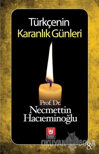 Türkçenin Karanlık Günleri - Necmettin Hacıeminoğlu - Türk Edebiyatı V