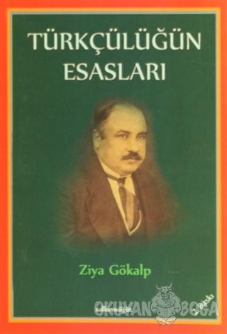 Türkçülüğün Esasları - Ziya Gökalp - Salkımsöğüt Yayınları
