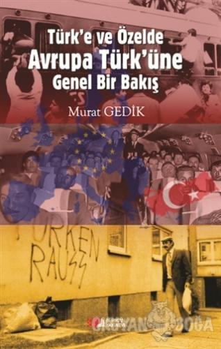Türk'e ve Özelde Avrupa Türk'üne Genel Bir Bakış - Murat Gedik - Berik