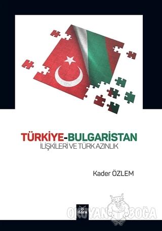 Türkiye-Bulgaristan İlişkileri ve Türk Azınlık