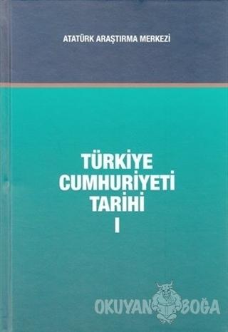 Türkiye Cumhuriyeti Tarihi Cilt 1