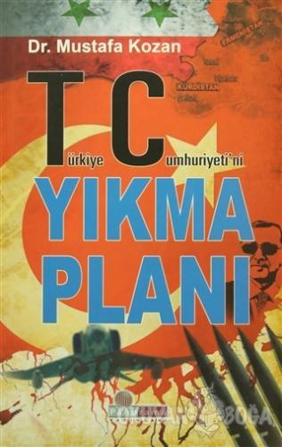 Türkiye Cumhuriyeti'ni Yıkma Planı