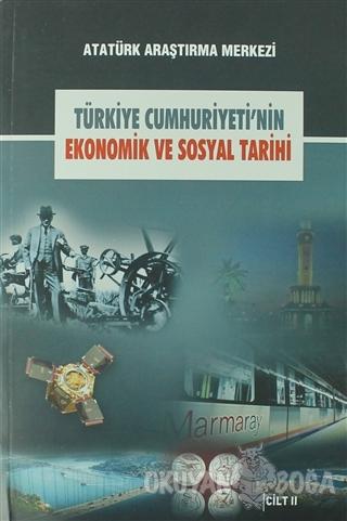 Türkiye Cumhuriyeti'nin Ekonomik ve Sosyal Tarihi Cilt: 2 - Kolektif -