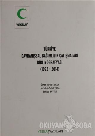 Türkiye Davranışsal Bağımlılık Çalışması Bibliyografyası (Ciltli) - Öm