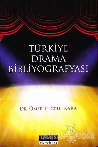 Türkiye Drama Bibliyografyası - Ömer Tuğrul Kara - Maya Akademi Yayınl