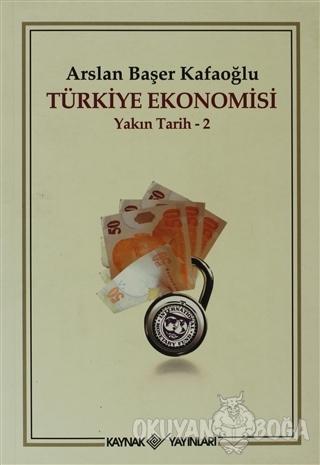 Türkiye Ekonomisi - Arslan Başer Kafaoğlu - Kaynak Yayınları