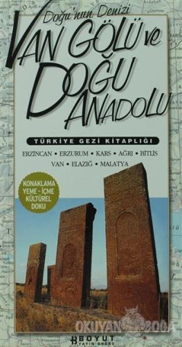 Türkiye Gezi Kitaplığı: Doğunun Denizi  Van Gölü ve Doğu Anadolu
