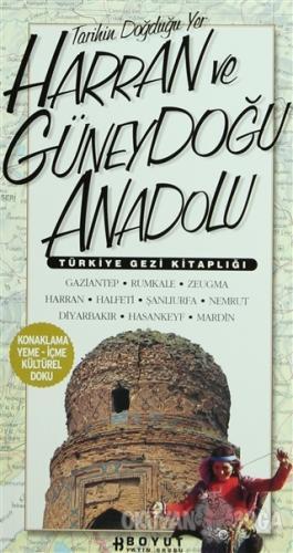 Türkiye Gezi Kitaplığı: Harran ve Güneydoğu Anadolu