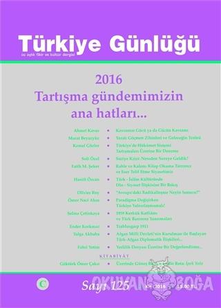 Türkiye Günlüğü Dergisi Sayı : 125 Kış 2016 - Kolektif - Cedit Neşriya