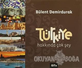 Türkiye Hakkında Çok Şey (Ciltli)