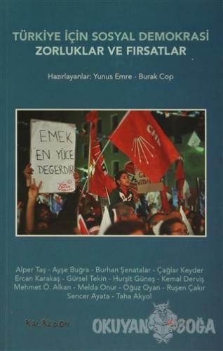 Türkiye İçin Sosyal Demokrasi : Zorluklar ve Fırsatlar - Yunus Emre -