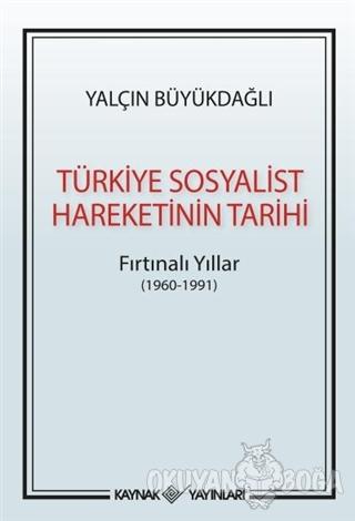Türkiye Sosyalist Hareketinin Tarihi - Yalçın Büyükdağlı - Kaynak Yayı