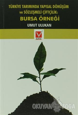 Türkiye Tarımında Yapısal Dönüşüm ve Sözleşmeli Çiftçilik: Bursa Örneğ