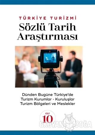 Türkiye Turizmi Sözlü Tarih Araştırması Cilt 10
