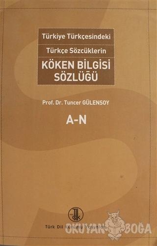 Türkiye Türkçesindeki Türkçe Sözcüklerin köken Bilgisi Sözlüğü (A-N)