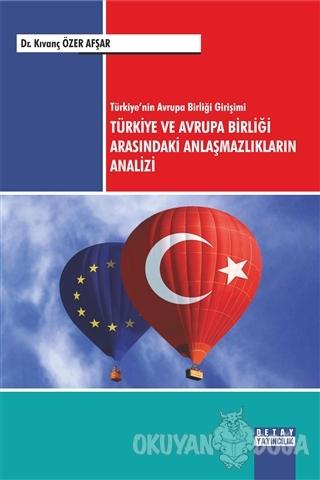 Türkiye ve Avrupa Birliği Arasındaki Anlaşmazlıkların Analizi - Kıvanç