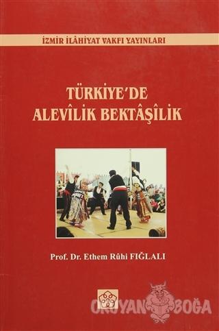 Türkiye'de Alevilik Bektaşilik - Ethem Ruhi Fığlalı - İzmir İlahiyat F