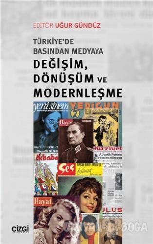 Türkiye'de Basından Medyaya Değişim Dönüşüm ve Modernleşme