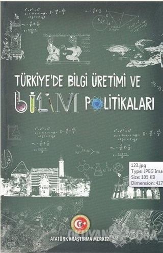 Türkiye'de Bilgi Üretimi ve Bilim Politikaları