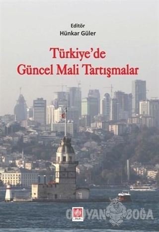 Türkiye'de Güncel Mali Tartışmalar